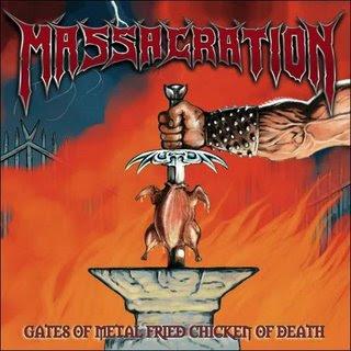 Massacration - Gates of Metal Fried Chicken of Death Massacration