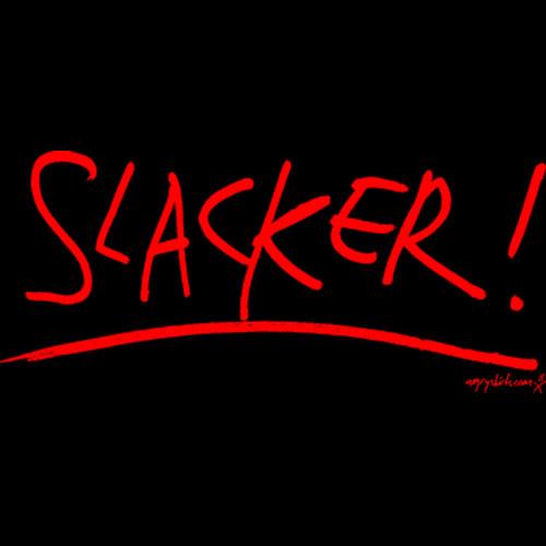 [SLACKER]