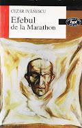 Cezar Ivănescu, Efebul de la Marathon, bpt, Minerva, 2000