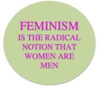 النسوية هي الفكرة الراديكالية أن الرجال ليسوا بشراً..