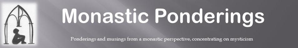 Monastic Ponderings