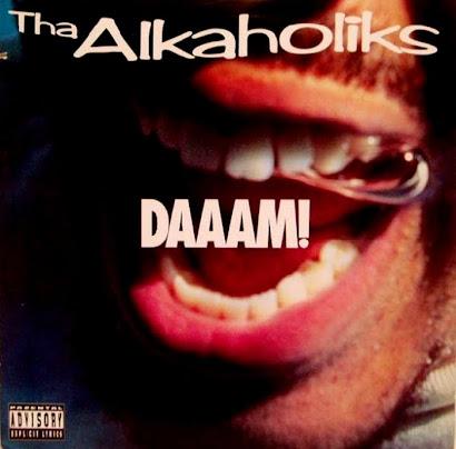 THA ALKAHOLICS - DAAAM! (1994)