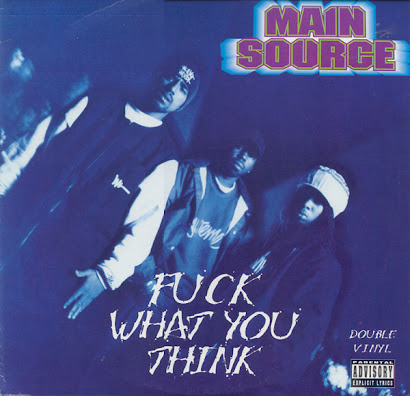 MAIN SOURCE - FUCK WHAT YOU THINK (1994)
