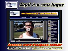 TV ESPAÇO: ASSISTA MAIS VÍDEOS NO YOU TUBE