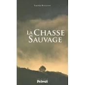 La chasse sauvage, ed Privat 2010