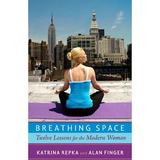 Breathing Space: Twelve Lessons for the Modern Woman by Katrina Repka and Alan Finger