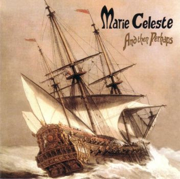 Marie Celeste - And Then Perhaps (1971)