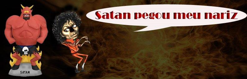 Satan Pegou meu nariz