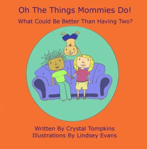 Oh The Things Mommies Do!: What Could Be Better Than Having Two?