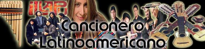 Cancionero Latinoamericano, andino, folcklorico