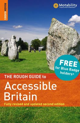 The Rough Guide to Accessible Britain - Free for Blue Badge holders.