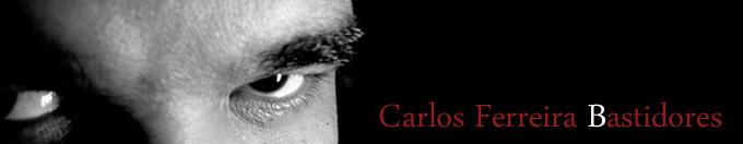 Carlos Ferreira Bastidores