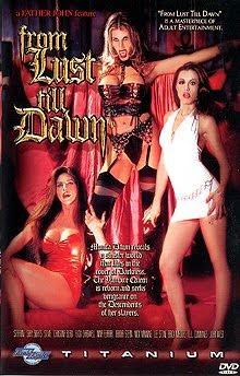...we got From Lust till Dawn - (til or till, who proof reads these titles?)