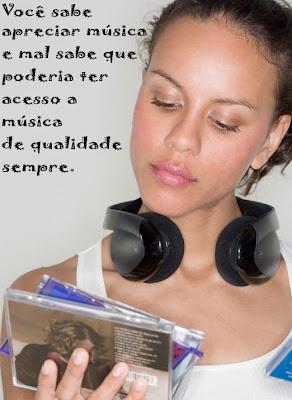 Você sabe apreciar música e mal sabe que poderia ter acesso a música de qualidade sempre.
