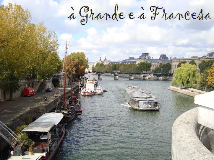 à Grande e à Francesa