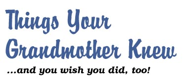 Things Your Grandmother Knew
