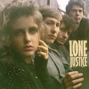 Lone Justice: Ways To Be Wicked
