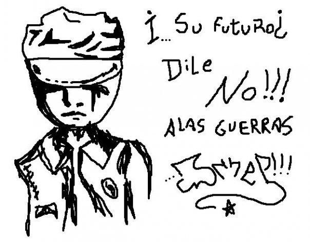 I su futuro¿ dile no!!! alas guerras