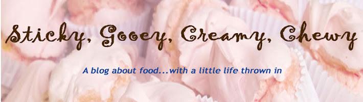 Sticky, Gooey, Creamy, Chewy