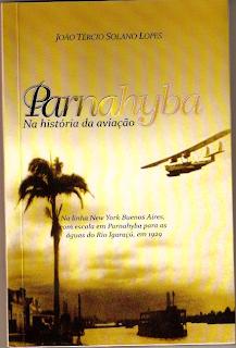 Parnahyba na história da aviação - João Tércio Solano Lopes