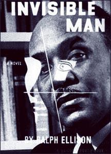 Ellison: Invisible Man