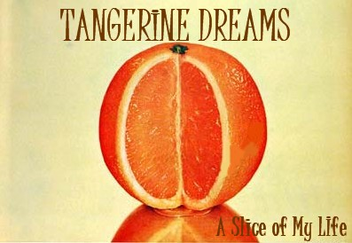 MY TANGERINE DREAMS