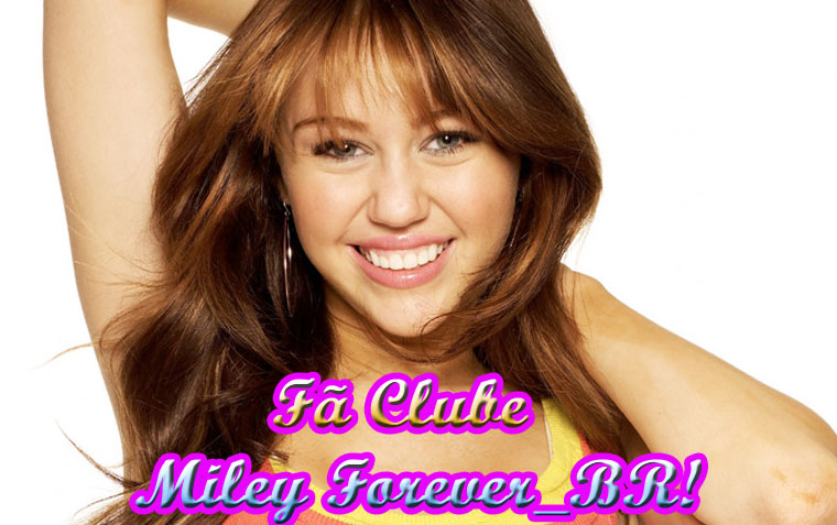 Fã Clube Miley Forever_Br!