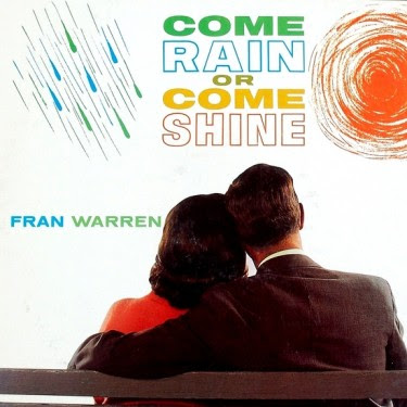 FRAN WARREN - COME RAIN OR COME SHINE