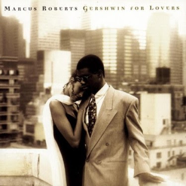MARCUS ROBERTS - GERSWHWIN  FOR LOVERS