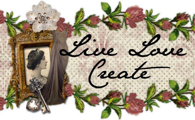 Live Love Create