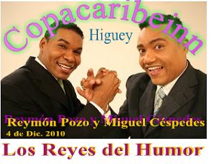a Los Reyes del Humor  Reymón Pozo y Miguel Céspedes
