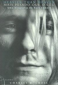Livro Mais pesado que o céu - Biografia de Kurt Cobain