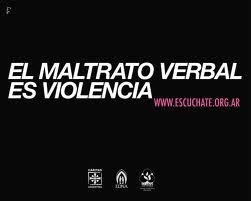 MALTRATO VERBAL = VIOLENCIA
