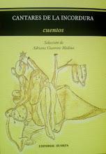 Cantares de la Incordura (selección de cuentos por Adriana Guerrero Medina)