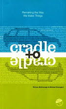 Cradle to Cradle: Remaking the Way We Make Things, William McDonough &Michael Braungart