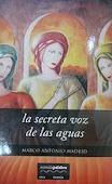 La secreta voz de las aguas, Marco A. Madrid