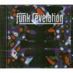 Funk Revelation - I Need Your Love; from the CD Funk Revelation (1996)
