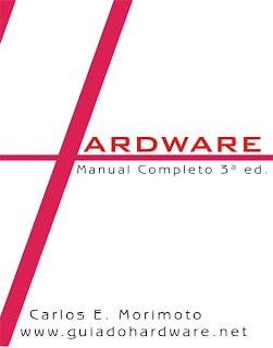 Hardware+Manual+Completo+3%C2%AA+Edi%C3%A7%C3%A3o Hardware Manual Completo 3ª Edição