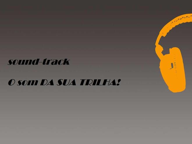 Sound-Track, o som da sua trilha