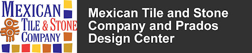 Mexican Tile and Stone Company and Prados Design Center
