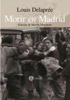 Morir en Madrid de Louis Delaprée, Ed. de Martin Minchom