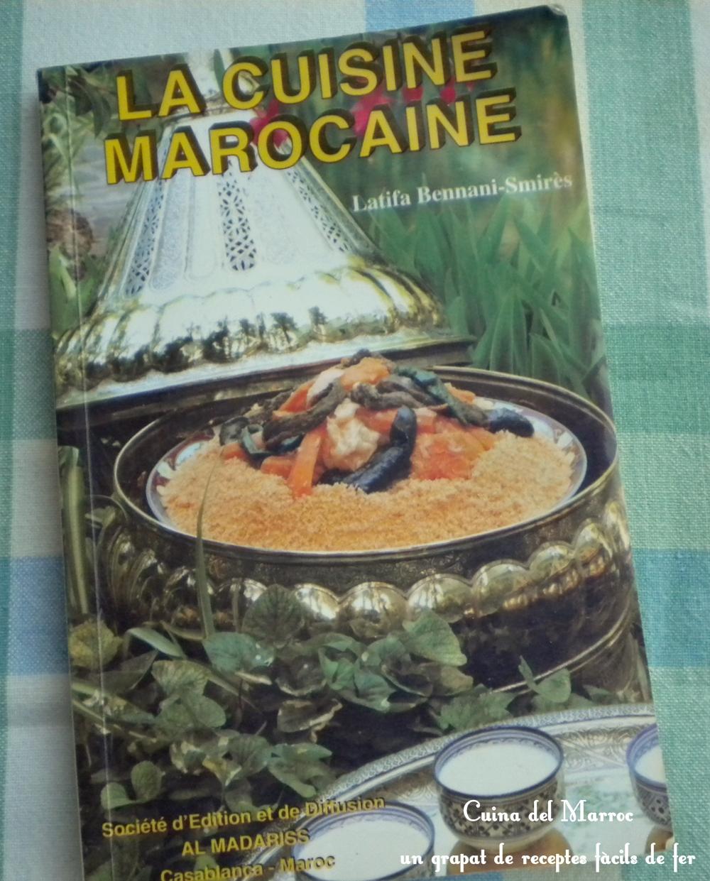 receptes de cuina del marroc la cuisine marocaine de latifa bennani smir s. Black Bedroom Furniture Sets. Home Design Ideas
