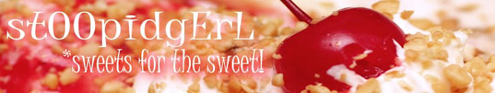 stOOpidgErL ★ Sweets For The Sweet