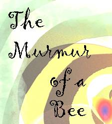 The Murmur of a Bee