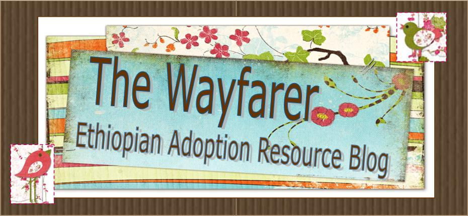 The Wayfarer: Ethiopian Adoption Resources