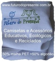 Futuro do Presente - Camisetas e Acessórios Educativos, Ecológicos e Reciclados