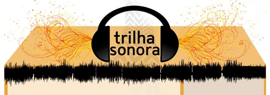 A Trilha Sonora