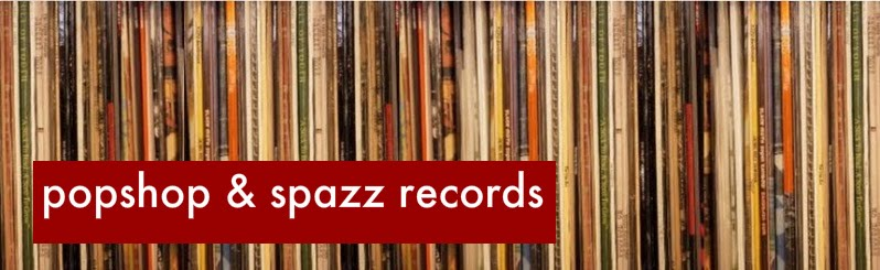 POPshop & Spazz Records