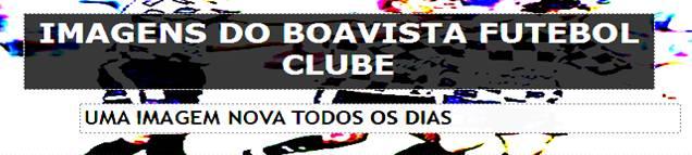 HdBFC - Imagens do Boavista Futebol Clube