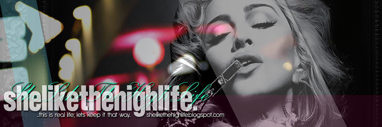 - She Like The High Life.